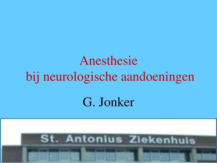 anesthesie bij neurologische aandoeningen n.