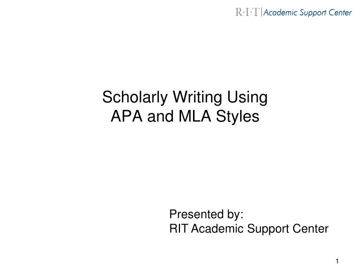 scholarly writing using apa and mla styles n.