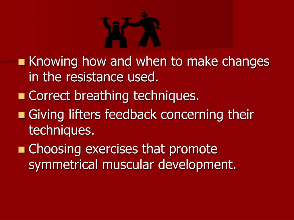Knowing how and when to make changes in the resistance used.