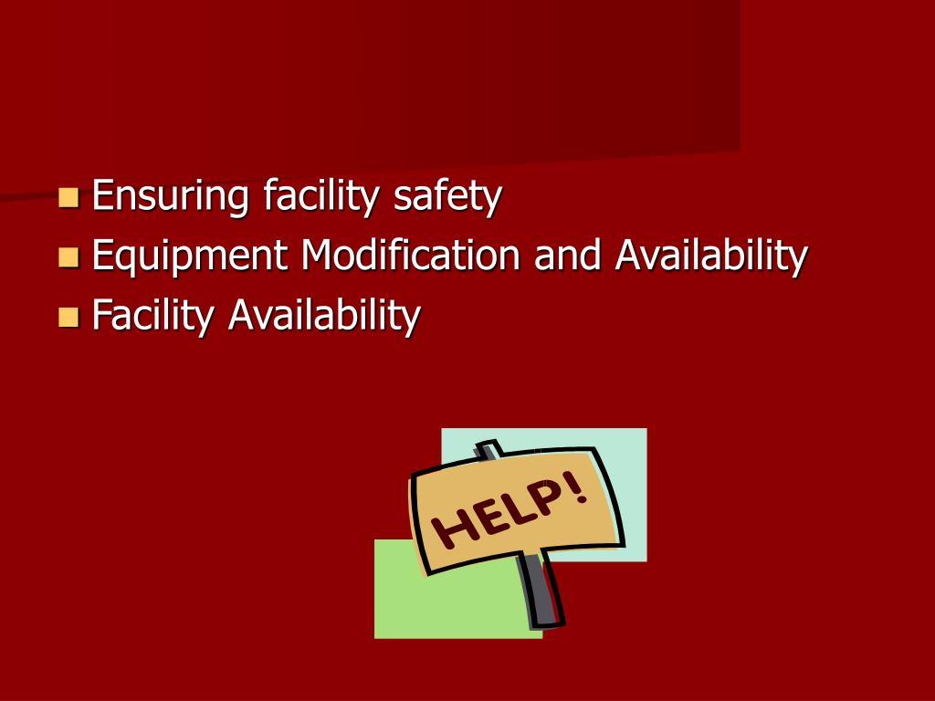 Ensuring facility safety