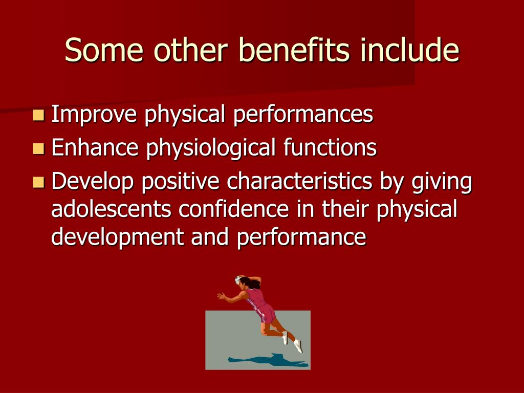 Some other benefits include