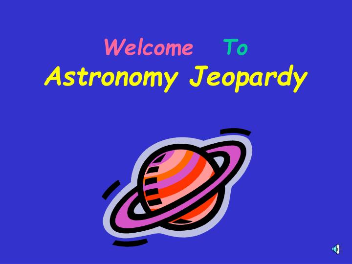 welcome to astronomy jeopardy n.