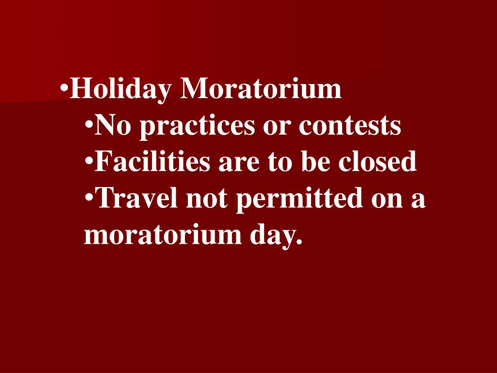 Holiday Moratorium