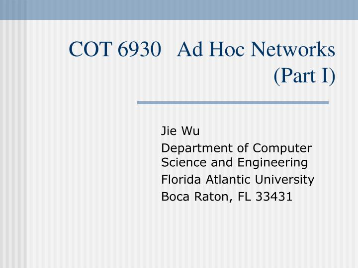 cot 6930 ad hoc networks part i n.