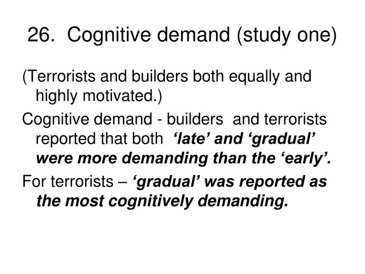 26.  Cognitive demand (study one)