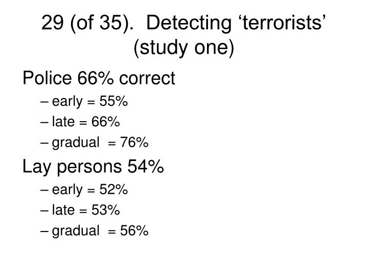 29 (of 35).  Detecting 'terrorists' (study one)