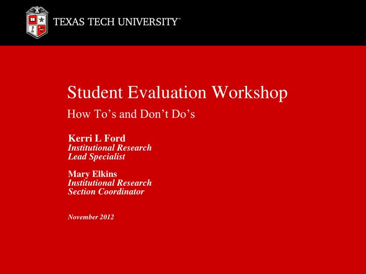 student evaluation workshop how to s and don t do s n.