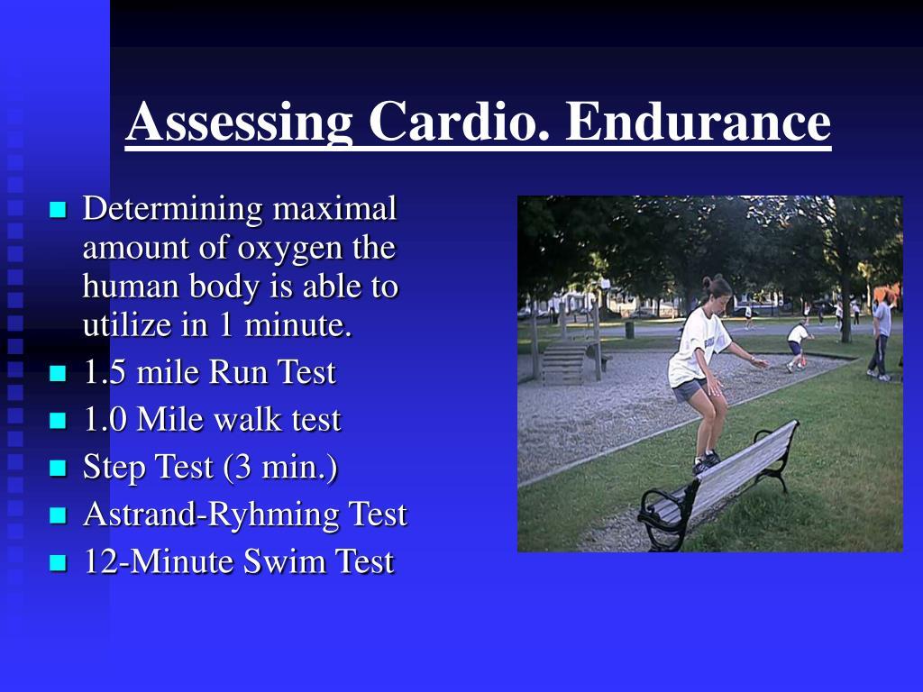 Assessing Cardio. Endurance