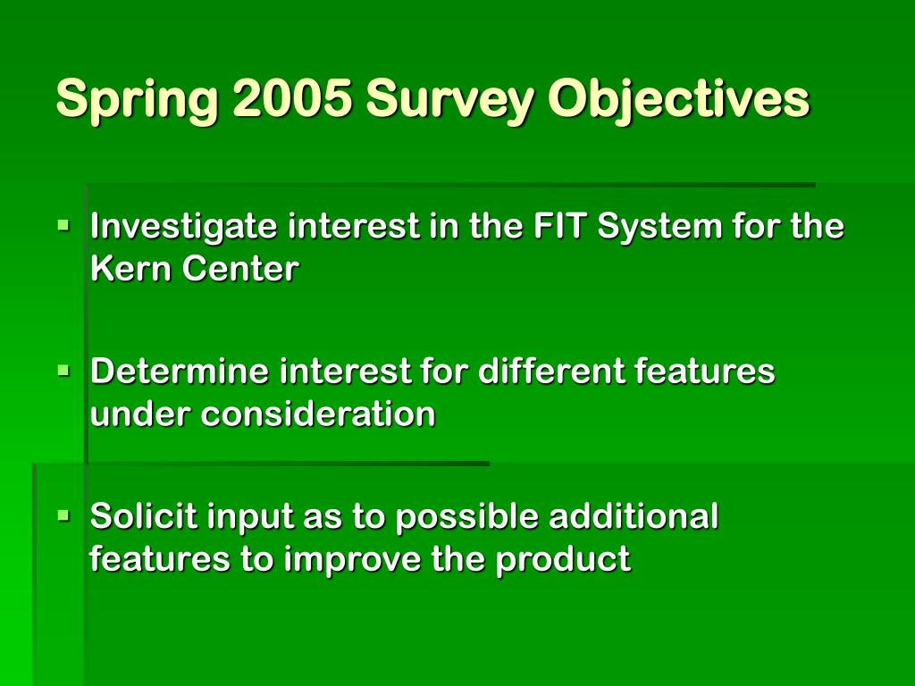 Spring 2005 Survey Objectives