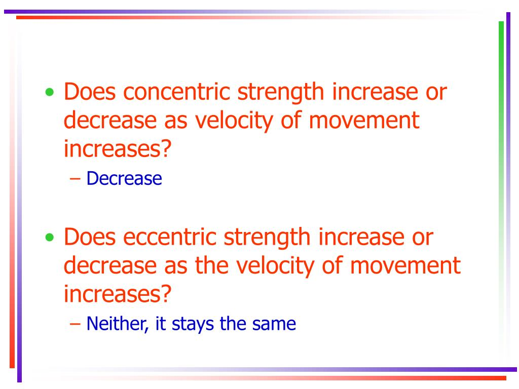Does concentric strength increase or decrease as velocity of movement increases?