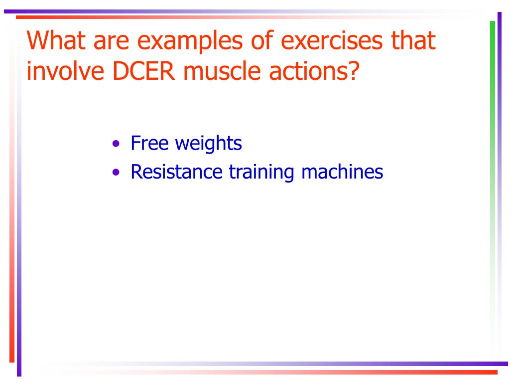 What are examples of exercises that involve DCER muscle actions?
