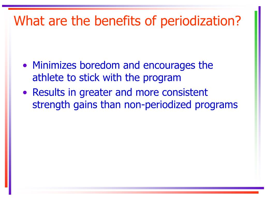 What are the benefits of periodization?