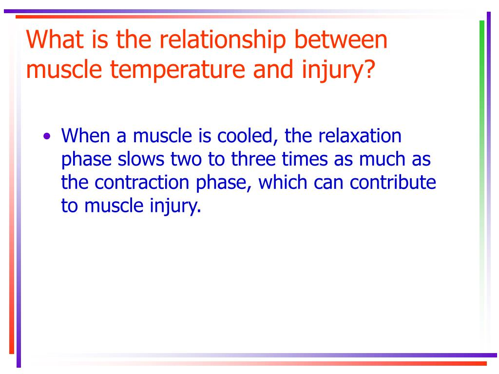 What is the relationship between muscle temperature and injury?