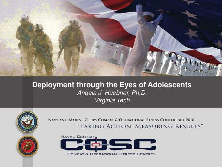 deployment through the eyes of adolescents angela j huebner ph d virginia tech n.