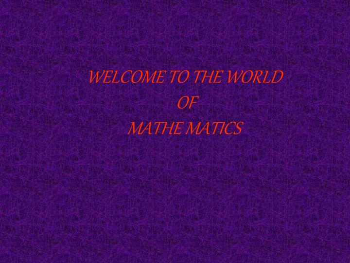 welcome to the world of mathe matics n.