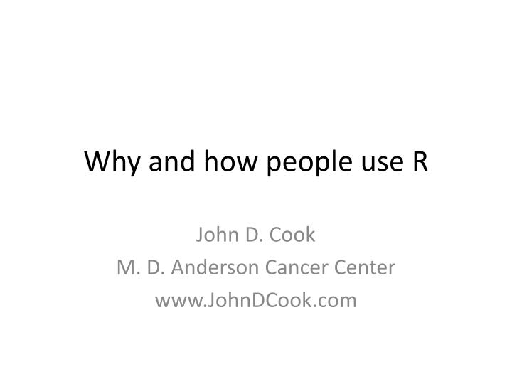why and how people use r n.