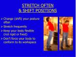stretch often shift positions
