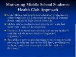 motivating middle school students health club approach3