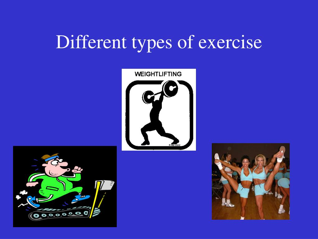 Different types of exercise
