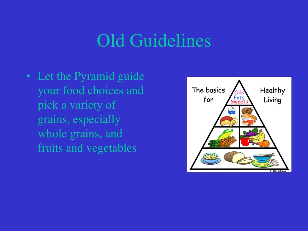 Let the Pyramid guide your food choices and pick a variety of grains, especially whole grains, and fruits and vegetables