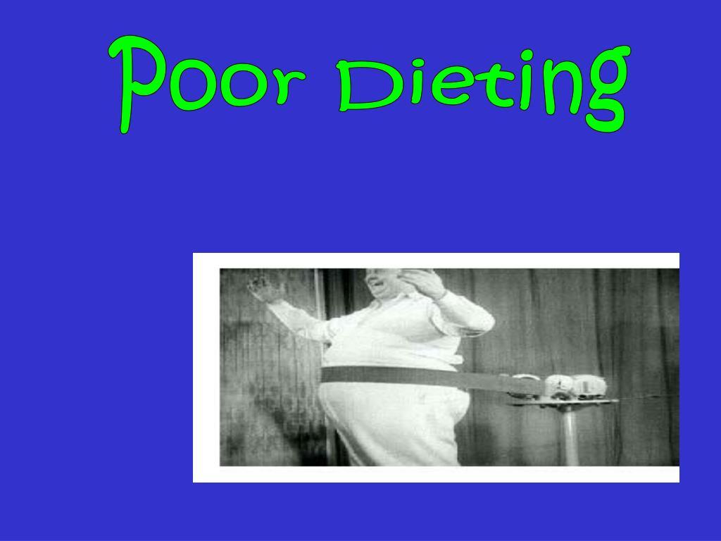 Poor Dieting