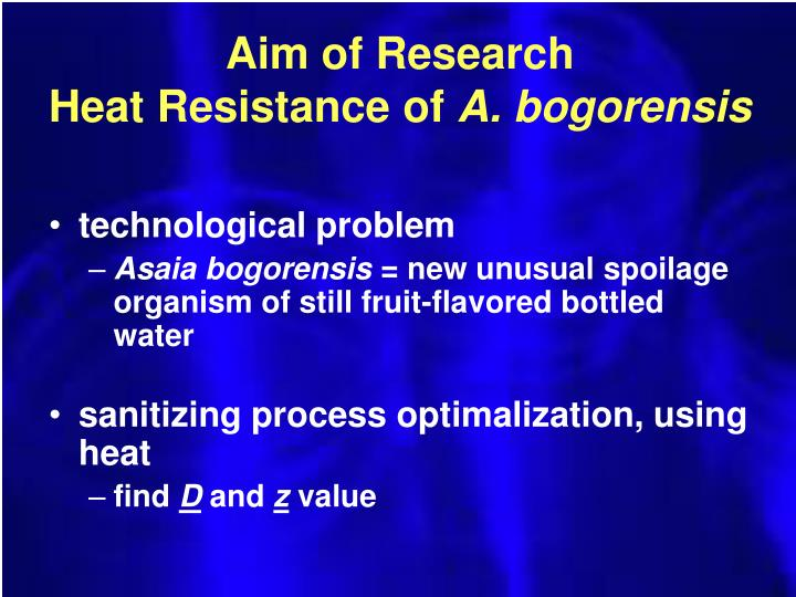 Aim of research heat resistance of a bogorensis