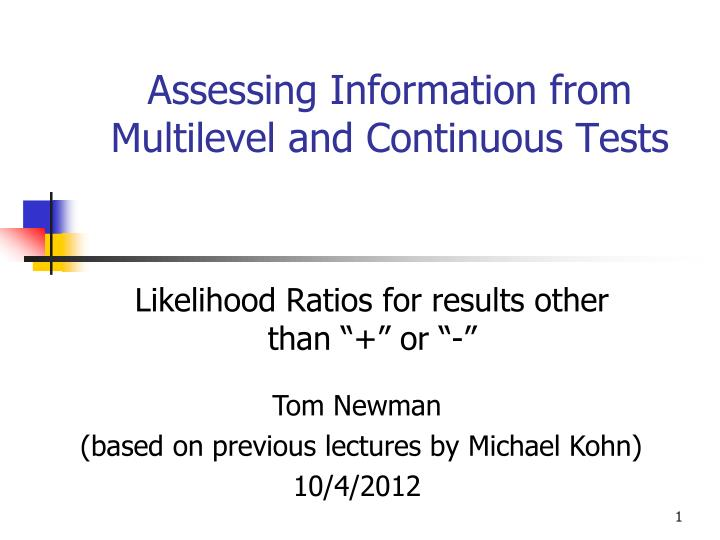 assessing information from multilevel and continuous tests n.