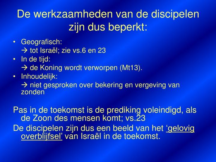 De werkzaamheden van de discipelen zijn dus beperkt: