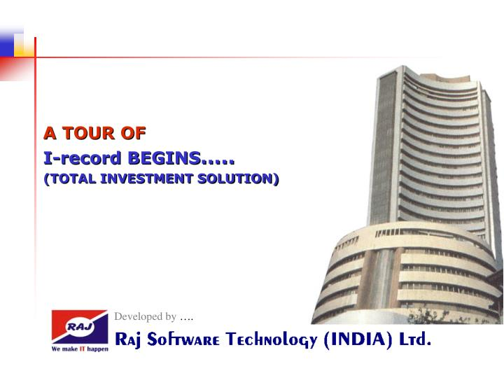 a tour of i record begins total investment solution n.