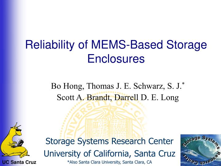 Reliability of mems based storage enclosures