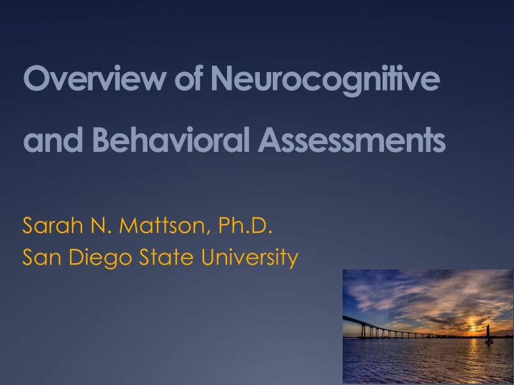 overview of neurocognitive and behavioral assessments n.
