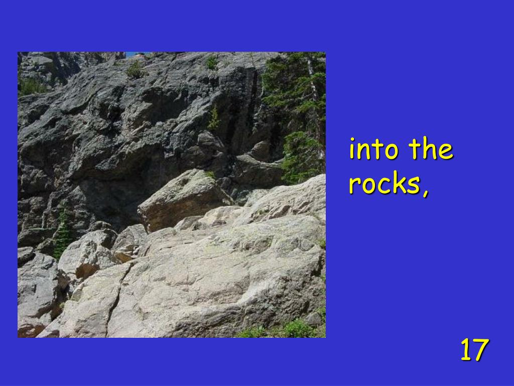 into the rocks,