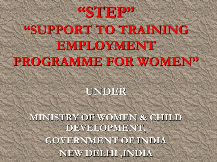 step support to training employment programme for women n.