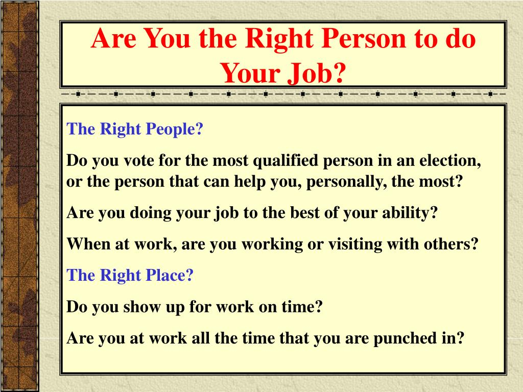 Are You the Right Person to do Your Job?