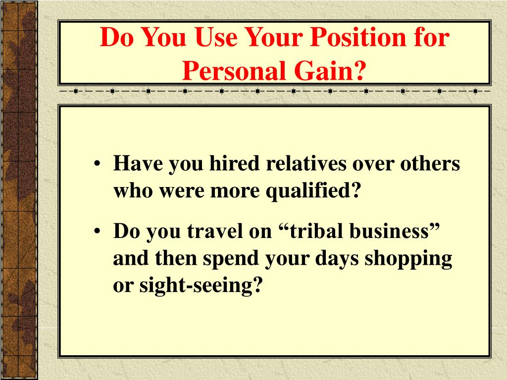 Do You Use Your Position for Personal Gain?