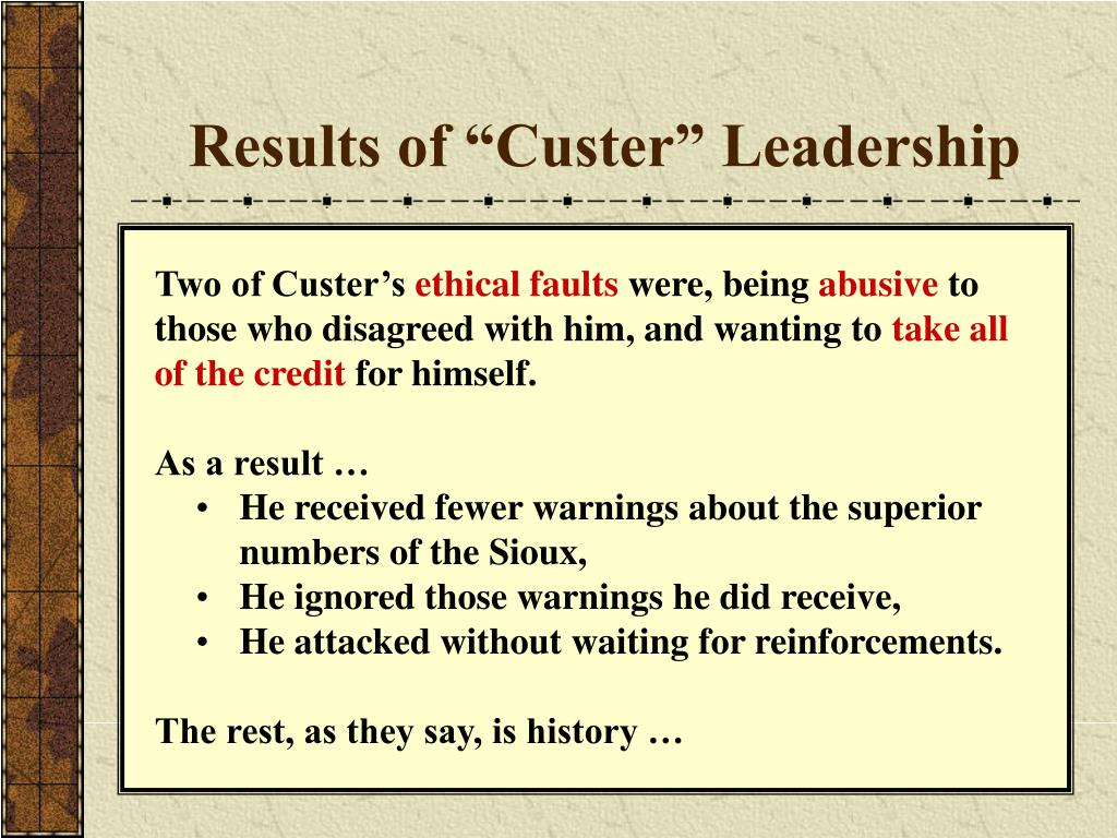 "Results of ""Custer"" Leadership"