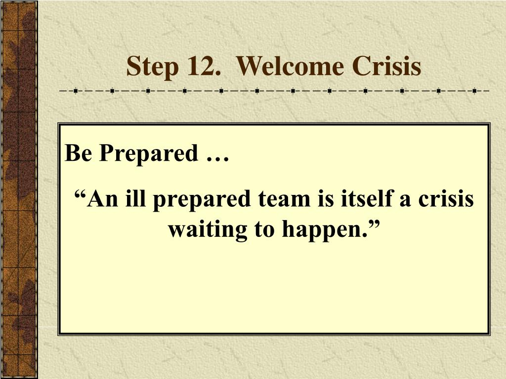 Step 12.  Welcome Crisis