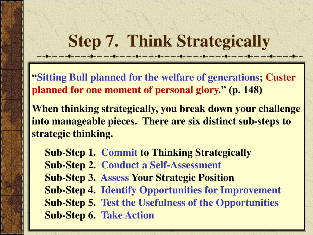 Step 7.  Think Strategically
