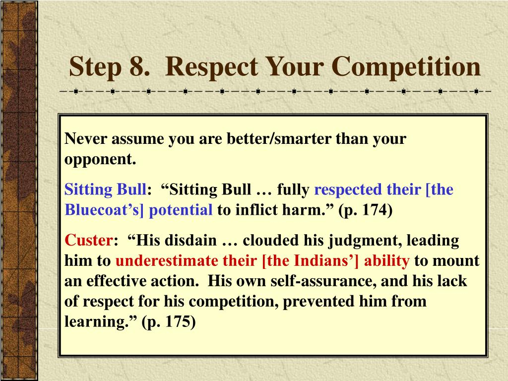 Step 8.  Respect Your Competition