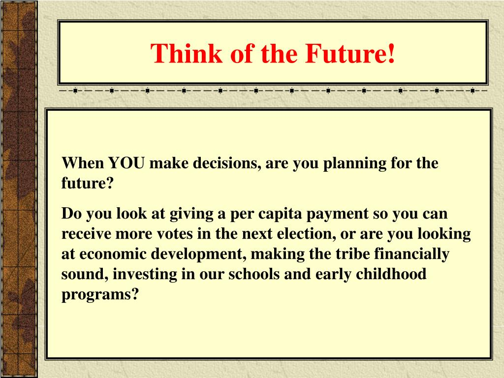 Think of the Future!