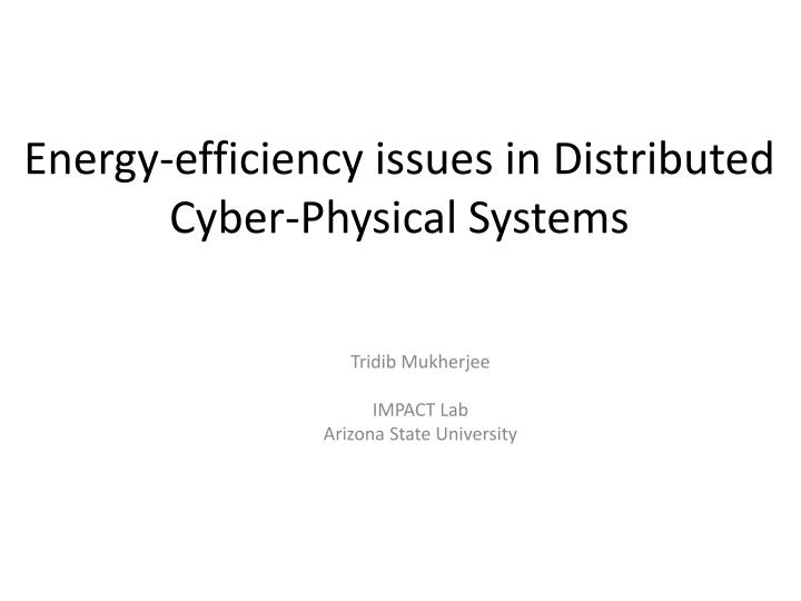energy efficiency issues in distributed cyber physical systems n.