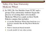 valley city state university medicine wheel