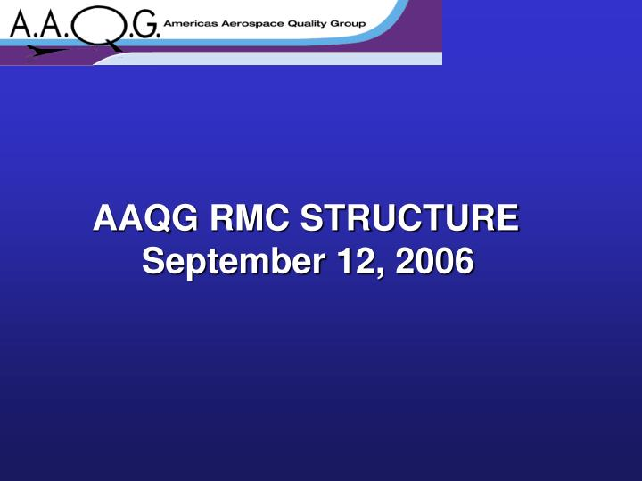 aaqg rmc structure september 12 2006 n.