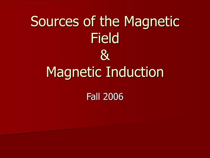 sources of the magnetic field magnetic induction n.