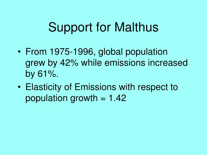 Support for Malthus