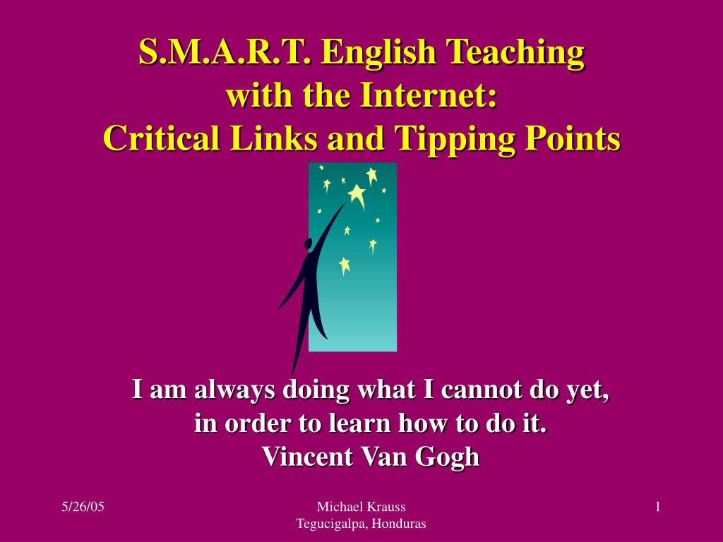 s m a r t english teaching with the internet critical links and tipping points l.
