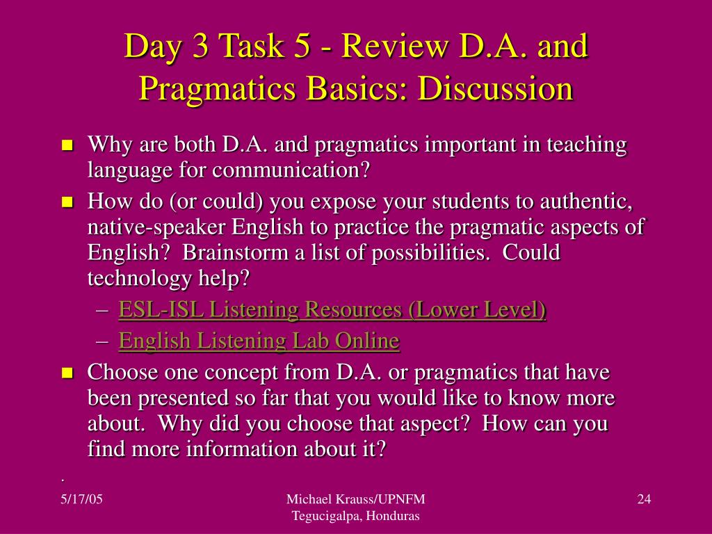 Day 3 Task 5 - Review D.A. and Pragmatics Basics: Discussion