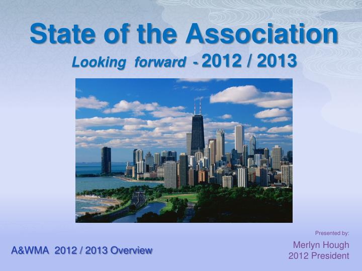 state of the association looking forward 2012 2013 n.