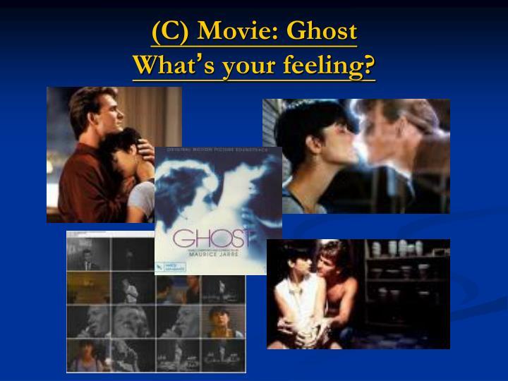 (C) Movie: Ghost