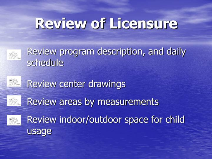 Review of Licensure